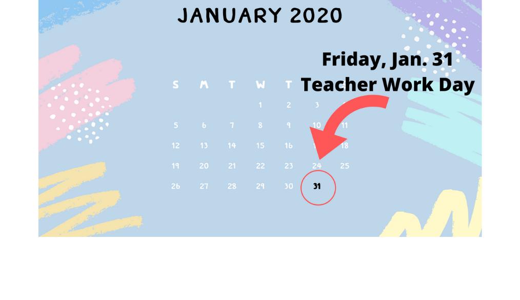Teacher Work Day   Friday, January 31